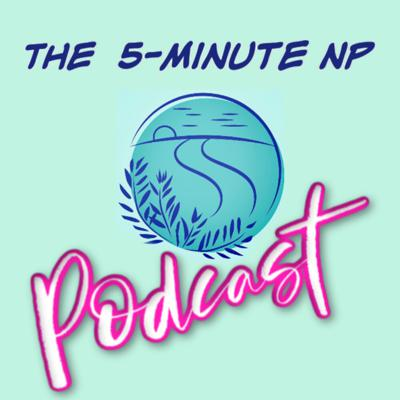 The 5-Minute NP Podcast