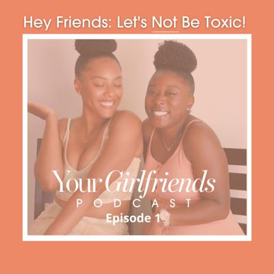 Cover art for Hey Friend: Let's Not Be Toxic!