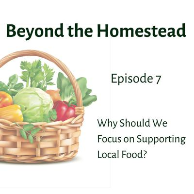 Cover art for Why Should We Focus on Local Food and Supporting Small Producers? | Episode 7