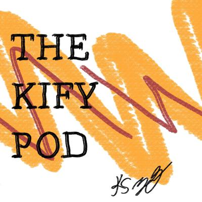 The Kify Podcast