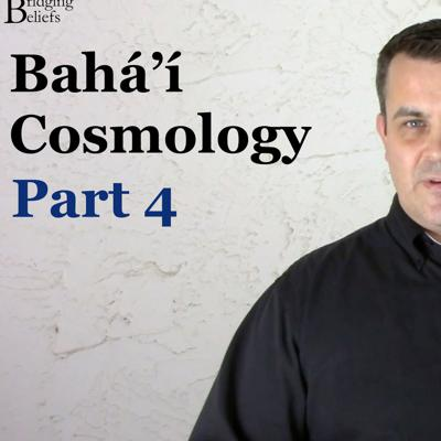 Cover art for 5 Realms of Existence - Baha'i Cosmology - Part 4
