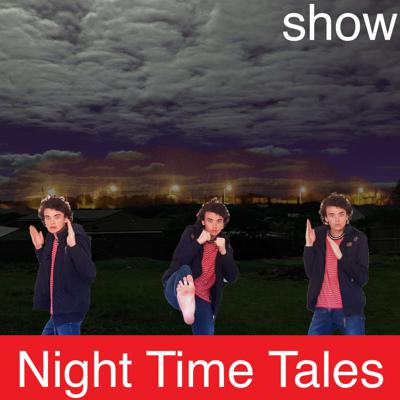 Night Time Tales