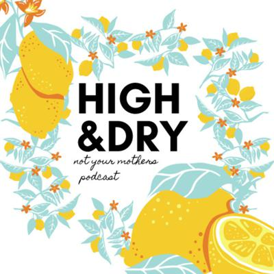 High and Dry Podcast