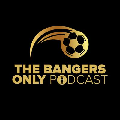 The Bangers Only Podcast