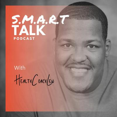 Cover art for S.M.A.R.T.Talk with Health Coach Lew Guest: Jake Trione