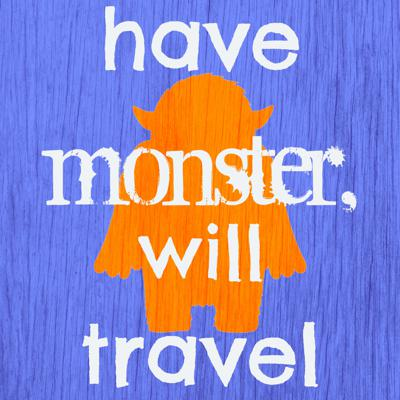 Have Monster, Will Travel