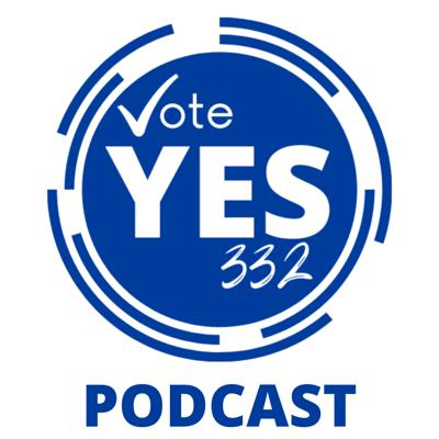 Vote Yes 332 Podcast