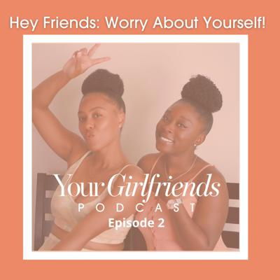 Cover art for Hey Friend: Worry About Yourself!