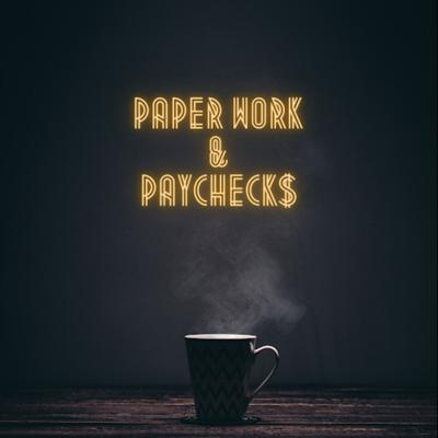 Paperwork and Paychecks Podcast