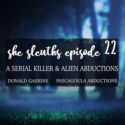 Cover art for Episode 22: Serial Killer Pee Wee Gaskins & An Extraterrestrial Encounter