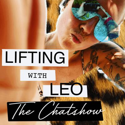 Lifting with Leo - The Chatshow