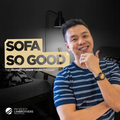 Sofa So Good - The PropertyLimBrothers Podcast