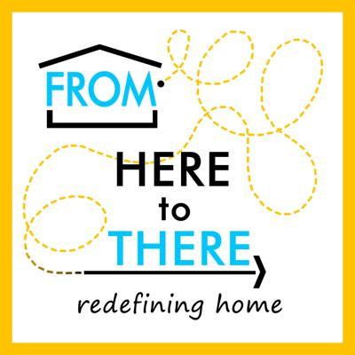 From Here to There: Redefining Home