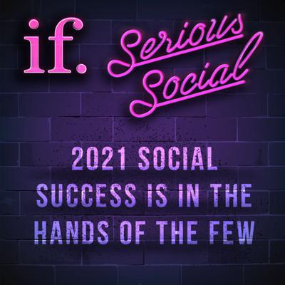 Cover art for Serious Social - 2021 Social success is in the hands of the few
