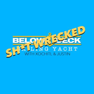 Sh*t Wrecked a Below Deck Sailing Yacht Podcast