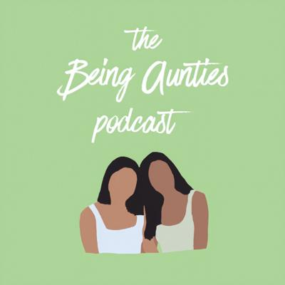 Being Aunties's Podcast