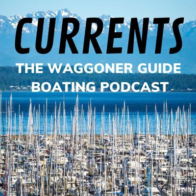 Currents: The Waggoner Guide Boating Podcast