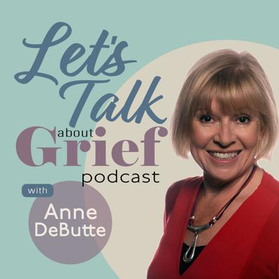 Let's Talk About Grief With Anne