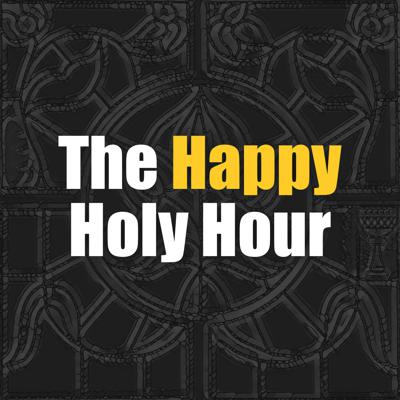 The Happy Holy Hour