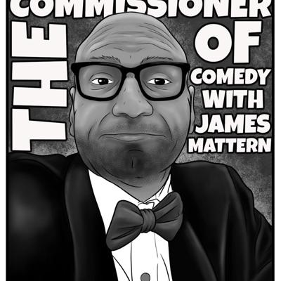 The Commissioner of Comedy with James Mattern