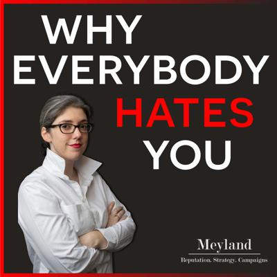 Why Everybody Hates You