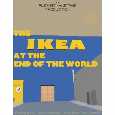 The Ikea at the End of the World (w/ Nate Odenkirk)