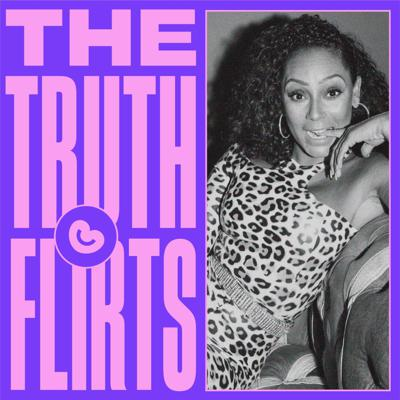 The Truth Flirts with Mel B