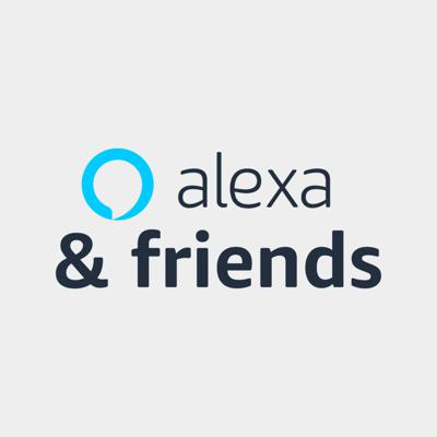 Alexa & Friends