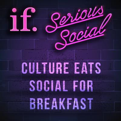 Cover art for Serious Social - Culture Eats Social for Breakfast