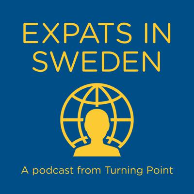 Expats in Sweden - a podcast from Turning Point