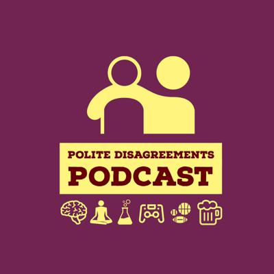 Polite Disagreements Podcast