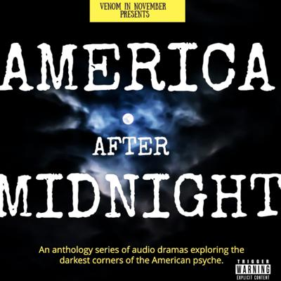 America After Midnight: Audio Drama for Strange Times