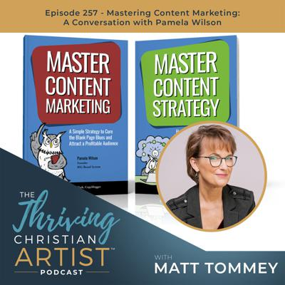 Cover art for 257 - Mastering Content Marketing: A Conversation with Pamela Wilson
