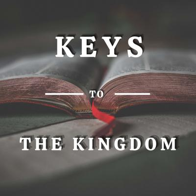 Keys To The Kingdom: The Truth Of God's Word