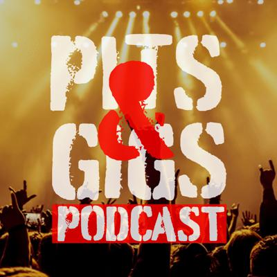 Pits and Gigs Podcast