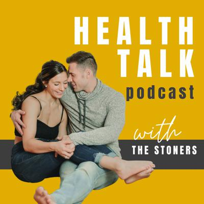 Health Talk With The Stoners