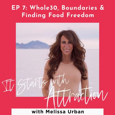 Cover art for Whole30, Boundaries & Finding Food Freedom with Melissa Urban