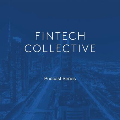FinTech Collective Podcast Series