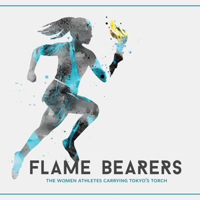 Flame Bearers - The Women Athletes Carrying Tokyo's Torch