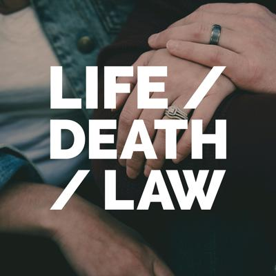 Life/Death/Law Podcast