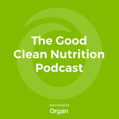The Good Clean Nutrition Podcast