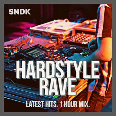 Hardstyle Rave - Monthly Hardstyle Podcast