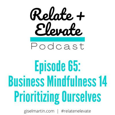 Cover art for S6E6 - Relate + Elevate 65: Business Mindfulness Ep. 14