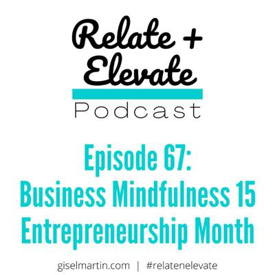 Cover art for S6E8 - Relate + Elevate 67: Business Mindfulness Ep. 15