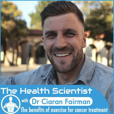 Cover art for Ep.48 Ciaran Fairman: The benefits of exercise for cancer treatment