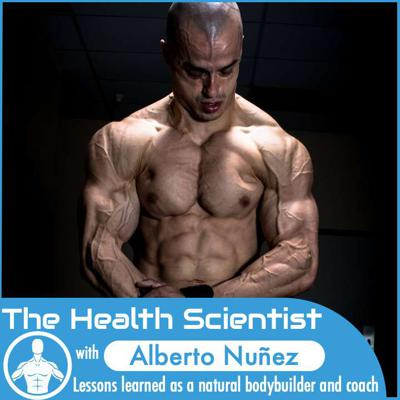 Cover art for Ep.44 Alberto Nuñez: Lessons learned as a natural bodybuilder and coach
