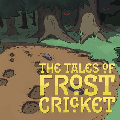 Cover art for Ep.5 – Frost Cricket and the Light that Burned the Banners of Heaven