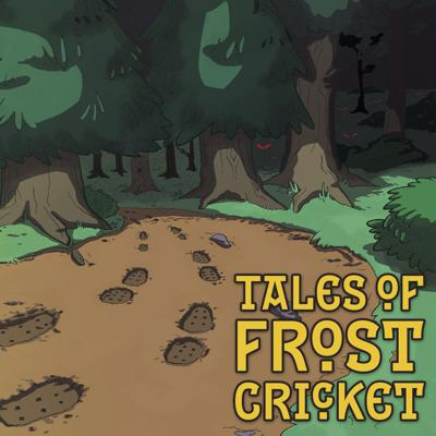 Cover art for Ep.9 – The Three True Loves of Frost Cricket - First Love - The Law