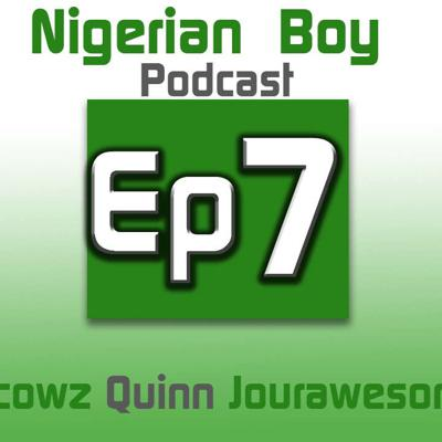 Cover art for Nigerian Boy Podcast Episode 7