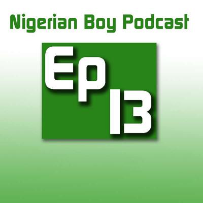Cover art for Nigerian Boy Podcast Episode 13:Quinn VS the World